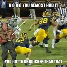 Gotta Be Quicker Than That Meme - o o o o you almost had it gotta be quicker than that