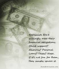 narcissists do not like to pay money that they owe the faces of