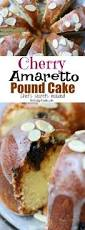 check out cherry amaretto pound cake it u0027s so easy to make