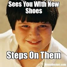 Sneakers Meme - sees you with new shoes create your own meme