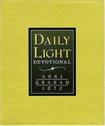 daily light devotional anne graham lotz daily light devotional by anne graham lotz