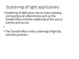 the scattering of light by colloids is called atmospheric refraction dispersion and scattering powerpoint slides