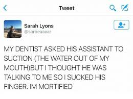 Tweet Meme - tweet sarah lyons l my dentist asked his assistant to suction the