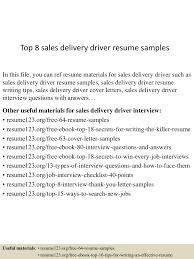 sample resume for driver delivery top8salesdeliverydriverresumesamples 150723085741 lva1 app6892 thumbnail 4 jpg cb 1437641907
