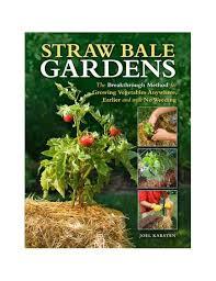 straw bale gardening organic gardening mother earth news