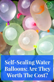water balloons self sealing water balloons are they worth the cost kids