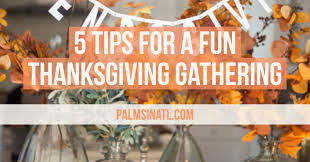 5 tips for a thanksgiving gathering the palmetto