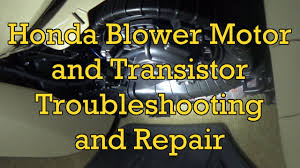 honda accord blower motor troubleshooting and replacement 2012