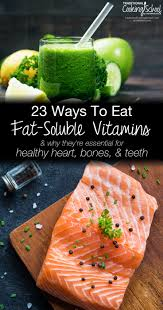 23 ways to eat fat soluble vitamins u0026 why they u0027re essential for