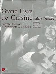 livre cuisine bistrot amazon fr le grand livre de cuisine d alain ducasse bistrots