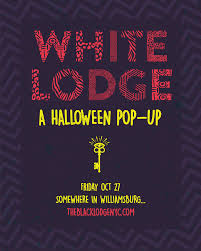 the white lodge nyc the white lodge tickets secret location