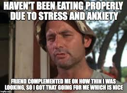 Eating Disorder Meme - it s not quite an eating disorder yet imgflip