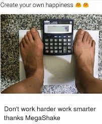 Meme Create Your Own - create your own happiness e don t work harder work smarter thanks