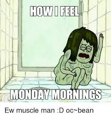 Muscle Man Meme - now i feel mijonday ornings ew muscle man d oc bean meme on me me