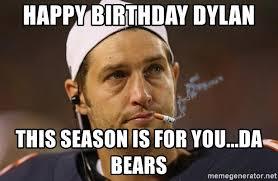 Da Bears Meme - happy birthday dylan this season is for you da bears smoking jay