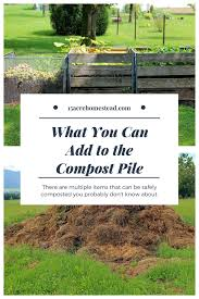 what can you add to the compost pile 15 acre homestead