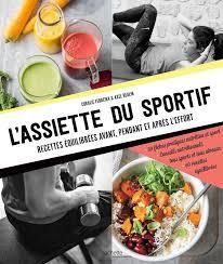 cuisine pour sportif livre l assiette du sportif recettes équilibrées avant pendant et