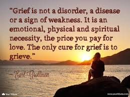 quotes about death of a grandparent quote earl grollman grief is not a disorder your tribute