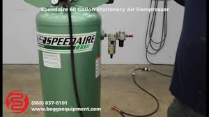 speedaire 60 gallon stationary air compressor youtube