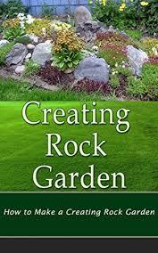 Creating A Rock Garden Creating Rock Garden How To Make A Beautiful Rock Garden By