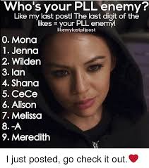 Pll Meme - who s your pll enemy like my last postl the last digit of the likes