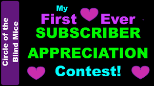 The Blind Mice My First Ever Sponsored Subscriber Appreciation Contest Circle