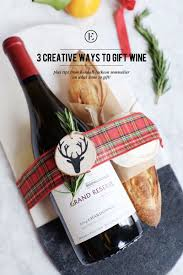 sending wine as a gift ditch the wine bag 3 creative ways to gift a bottle of wine