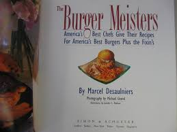 burger meisters by marcel desaulniers simon u0026 schuster new york