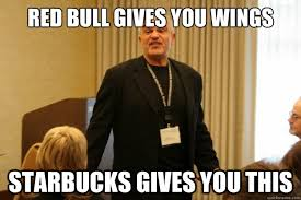 Starbucks Meme - red bull gives you wings starbucks gives you this coffee quickmeme