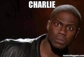 Charlie Meme - charlie meme kevin hart the hell 30158 memeshappen
