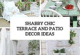 Shabby Chic Patio Decor by Shabby Chic Terrace And Patio Décor Ideas Shabby Chic Couture