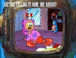 Mr Krabs Meme - can you feel it mr krabs by dbz10 on deviantart