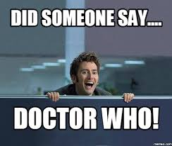 did someone say doctor who memes com durctur who