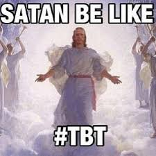 Tbt Meme - st p being dirty on twitter satan be like tbt