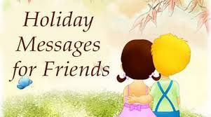 messages for friends sle greetings messages