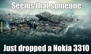 Nokia 3310 Meme - nokia 3310 meme by broller memedroid