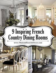 Inspiring French Country Dining Rooms Maison Blanche Decor - French country dining room