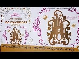 Présentation du livre Princesses Disney  ArtThérapie 100