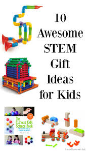 gifts for kids 10 amazing stem gifts for kids chosen by a science