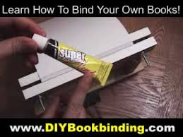 how to print and bind your own paperback book bookmaking basic diy book binding demonstration youtube