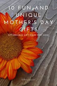 10 fun and unique mother u0027s day gifts affordable gift ideas for mom