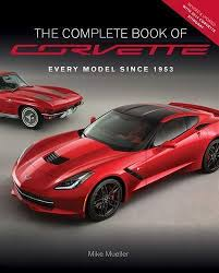 corvette stingray 1953 vues magazine the complete book of corvette every