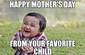 Happy Mothers Day Funny Meme - mothers day memes 2018 funny memes for happy mother s day free