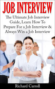 for a job interview job interview the ultimate job interview guide learn how to
