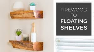 Hanging Wall Shelves Woodworking Plan by How To Turn Firewood Into Floating Shelves Diy Woodworking