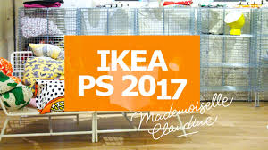 Ikea Collection Ikea Ps 2017 New Collection Mademoiselle Claudine Youtube