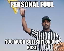 Personal Meme Generator - personal foul too much bullshit on one post penalty flag meme