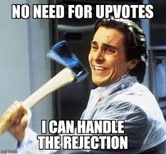Rejection Meme - i am broken imgflip