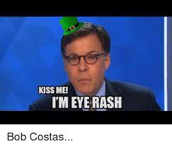 Bob Costas Meme - kiss me l meye rash bob costas sports meme on me me
