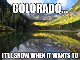 Colorado Weather Meme - brickworks a brick looks at life colorado thoughts about the